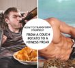 How To Transform Yourself From A Couch Potato To A Fitness Freak
